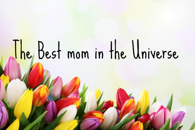 Best Mom in the Universe