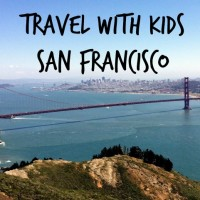 Travel with Kids: San Francisco Part Two